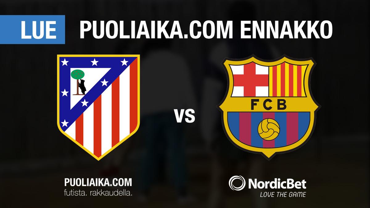 Atletico Madrid - FC Barcelona - Puoliaika.com